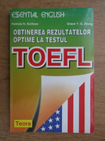 Anticariat: Patricia N. Sullivan - Obtinerea rezultatelor optime la testul Toefl