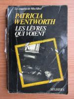Anticariat: Patricia Wentworth - Les levres qui voient
