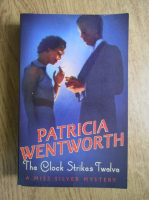 Anticariat: Patricia Wentworth - The clock strikes twelve