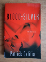 Anticariat: Patrick Califia - Blood and silver