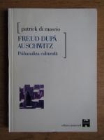 Anticariat: Patrick Di Mascio - Freud dupa Auschwitz. Psihanaliza culturala