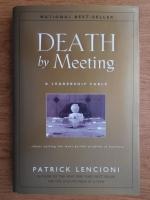 Patrick Lencioni - Death by Meeting