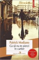 Patrick Modiano - Ca sa nu te pierzi in cartier