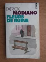 Patrick Modiano - Fleurs de ruine