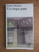 Patrick Modiano - Un cirque passe