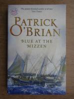 Patrick O Brian - Blue at the mizzen