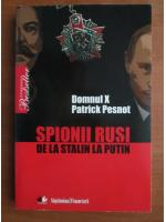 Anticariat: Patrick Pesnot - Spionii rusi de la Stalin la Putin