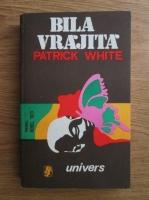 Anticariat: Patrick White - Bila vrajita