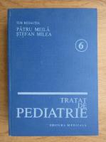 Anticariat: Patru Meila, Stefan Milea - Tratat de pediatrie (volumul 6)