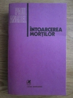 Anticariat: Paul Anghel - Intoarcerea mortilor