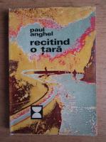 Paul Anghel - Recitind o tara