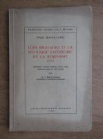 Anticariat: Paul Bataillard - Jean Bratiano et la politique exterieure de la Roumanie, 1891 (1940)