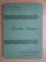 Anticariat: Paul Bourget - Cruelle enigme (1935)