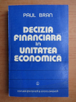 Anticariat: Paul Bran - Decizia financiara in unitatea economica
