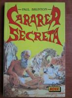 Anticariat: Paul Brunton - Cararea secreta