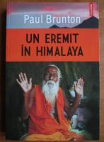Anticariat: Paul Brunton - Un eremit in Himalaya