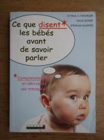 Anticariat: Paul C. Holinger - Ce que disent les bebes avant de savoir parler