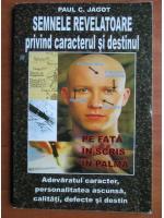 Paul C. Jagot - Semnele revelatoare privind caracterul si destinul