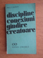 Anticariat: Paul Caravia - Discipline, conexiuni, gandire creatoare