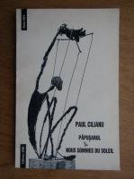 Anticariat: Paul Cilianu - Papusarul. Nous sommes du soleil
