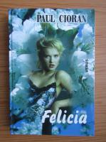 Paul Cioran - Felicia