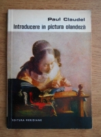 Paul Claudel - Introducere in pictura olandeza