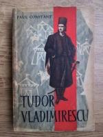 Anticariat: Paul Constant - Tudor Vladimirescu