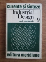 Paul Constantin - Industrial Design. Arta formelor utile