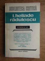 Anticariat: Paul Cornea - I. Heliade Radulescu. Studiu, antologie, tabel cronologic si bibliografie