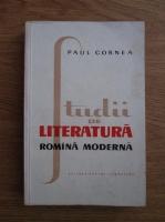 Paul Cornea - Studii de literatura romana moderna