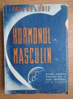 Paul de Kruif - Hormonul masculin (1948)
