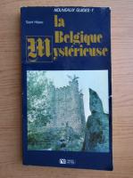 Anticariat: Paul de Saint Hilaire - La Belgique mysterieuse