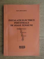 Paul Dinculescu - Instalatii electrice industriale de joasa tensiune