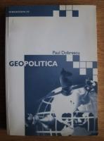 Paul Dobrescu - Geopolitica