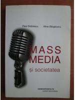 Paul Dobrescu - Mass Media si societatea