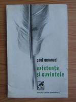 Paul Emanuel - Existenta si cuvintele