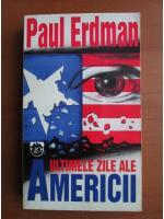 Paul Erdman - Ultimele zile ale Americii