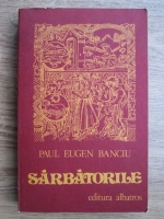 Paul Eugen Banciu - Sarbatorile