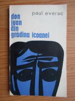 Anticariat: Paul Everac - Don Juan in gradina icoanei