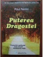 Anticariat: Paul Ferrini - Puterea dragostei