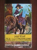 Paul Feval Fiul - Fiul lui D`Artagnan