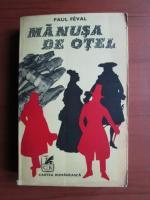 Anticariat: Paul Feval - Manusa de otel