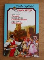Paul Feval, Michel Zevago, A. J. Cronin - Cocosatul, Cavalerul Pardaillan, Sabia dreptatii