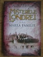 Anticariat: Paul Feval - Misterele Londrei, volumul 3 (Marea familie)