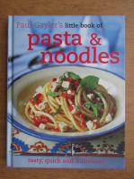 Paul Gayler - Pasta and noodles