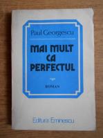 Anticariat: Paul Georgescu - Mai mult ca perfectul
