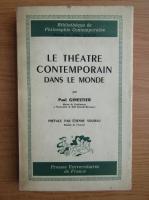 Paul Ginestier - Le theatre contemporain dans le monde