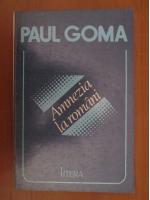 Anticariat: Paul Goma - Amnezia la romani