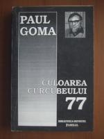 Anticariat: Paul Goma - Culoarea curcubeului 77