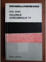 Paul Goma - Culorile curcubeului '77